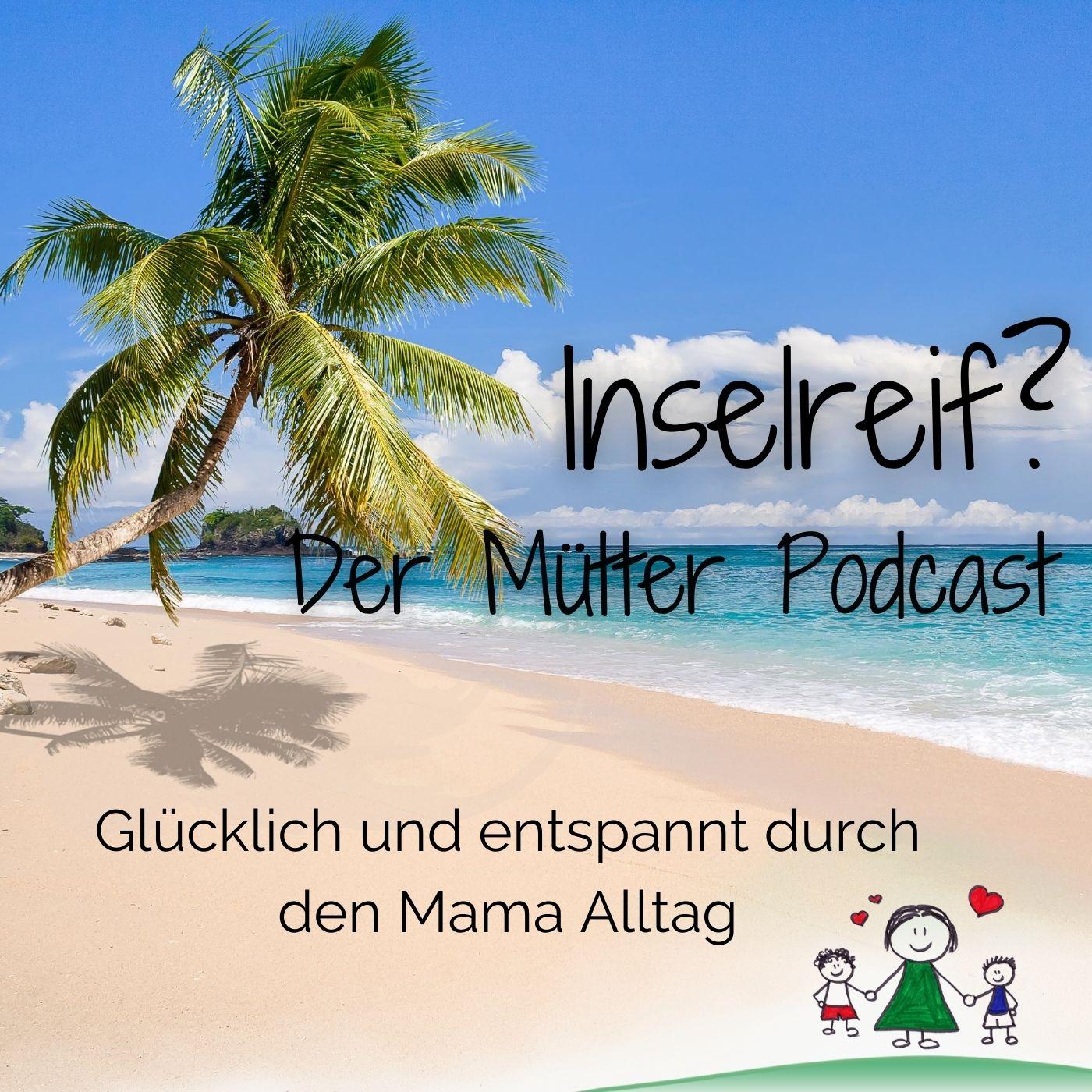 Inselreif Podcast zur Entspannung und Auszeit für Mamas