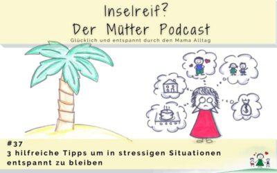 #37 3 hilfreiche Tipps für stressige Situationen