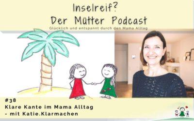 #38 Klare Kante zeigen im Mama Alltag – mit Katie Klarmachen