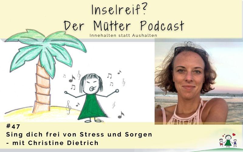 Sing dich frei mit Christine Dietrich im Inselreif Podcast
