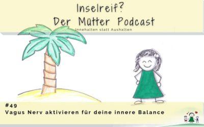 # 49 Einfach den Vagus Nerv aktivieren für deine innere Balance