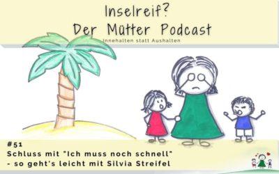 """#51 Schluss mit: """"Ich muss noch schnell"""" – Die Macht der Worte mit Silvia Streifel"""