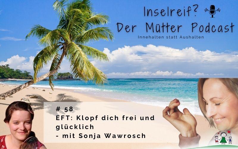 EFT Klopf dich frei und glücklich mit Sonja Wawrosch Inselreif Podcast