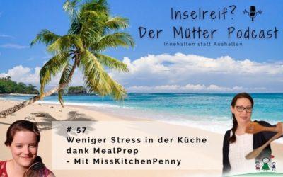 #57 Einfach Weniger Stress dank Meal Prep mit Misskitchenpenny