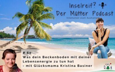 #60 Dein Beckenboden und deine Lebensenergie – mit Glücksmama Kristina Basiner
