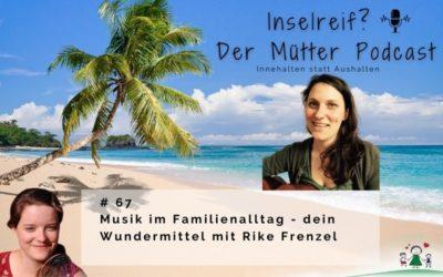 #67 Musik im Familienalltag – dein Wundermittel mit Rike Frenzel