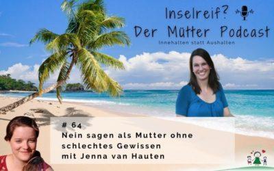 #64 Nein sagen als Mutter ohne schlechtes Gewissen mit Jenna van Hauten